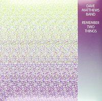 Dave Matthews Band - Remember Two Things [LP]