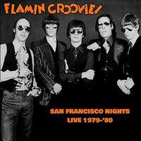 Flamin Groovies - San Francisco Nights: Live 1979-1980