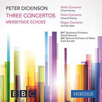 Howard Shelley - Peter Dickinson: Three Concertos