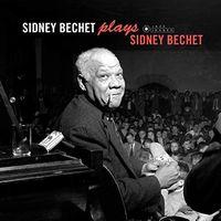 Sidney Bechet - Plays Sidney Bechet (Bonus Tracks) (Gate) [180 Gram]