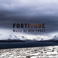 Ben Frost - Music From Fortitude [Soundtrack]