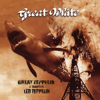 Great White - Great Zeppelin - A Tribute To Led Zeppelin (Dig)
