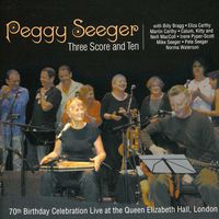 Peggy Seeger - Three Score and Ten