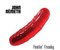 John Nemeth - Feelin' Freaky [180 Gram]