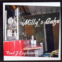 Fred Eaglesmith - Milly's Cafe