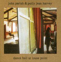 John Parish & Polly Jean Harvey - Dance Hall at Louse Point [Import]