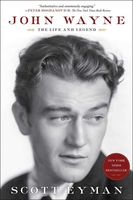 Scott Eyman - John Wayne: The Life and Legend