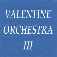 Valentine Orchestra - Valentine Orchestra 3