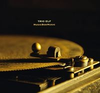 Trio Elf - Musicboxmusic