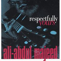Ali Abdul Majeed - Respectfully Yours