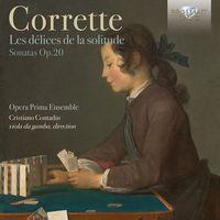 Opera Prima Ensemble - Corrette: Les delices de la solitude Op 20
