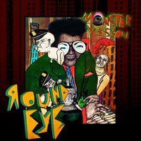 Round Eye - Monstervision