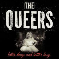 Queers - Later Days and Better Lays