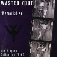 Wasted Youth - Memorialize [Import]