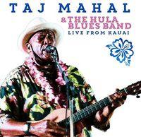 Taj Mahal - Taj Mahal & the Hula Blues Band: Live from Kauai