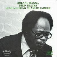 Roland Hanna - Bird Tracks-Remembering Charlie Parker