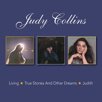 Judy Collins - Living / True Stories & Other Dreams / Judith