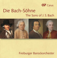 Freiburger Barockorchester - Die Bach-Sohne-The Sons of J. S. Bach