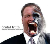 Brutal Truth - Sounds of the Animal Kingdom / Kill Trend Suicide