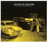 Hanni El Khatib - Will the Gins Come Out