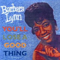 Barbara Lynn - You'll Lose A Good Thing (28 Cuts)