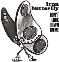 Iron Butterfly - Dont Look Down On Me