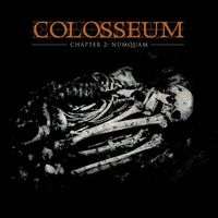 Colosseum - Chapter 2: Numquam