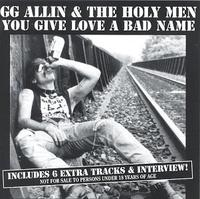 Gg Allin & Holy Men - You Give Love a Bad Name