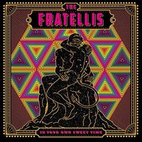 The Fratellis - In Your Own Sweet Time [Import]