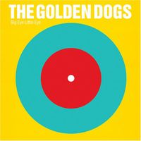 Golden Dogs - Big Eye Little Eye