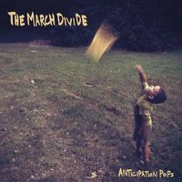 March Divide - Anticipation Pops (Blk) [180 Gram] (Red) (Wht) [Download Included]