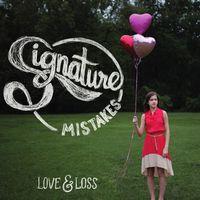 Signature Mistakes - Love & Loss