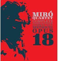 Miro Quartet - Ludwig Van Beethoven, Op. 18