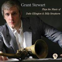 Grant Stewart - Plays The Music Of Duke Ellington & Billy Strayhor
