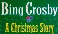 Bing Crosby - A Christmas Story