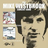 Mike Westbrook Concert Band - Marching Song: Vol 1 / Vol 2 Plus Bonus