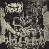 Dehuman Reign - Ascending From Below