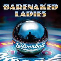 Barenaked Ladies - Silverball [Import]