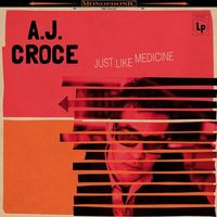 A.J. Croce - Just Like Medicine [LP]