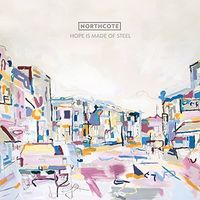 Northcote - Hope Is Made of Steel