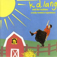 K.D. Lang & The Reclines - Truly Western Experience [Import]