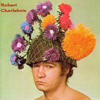Robert Charlebois - Robert Charlebois [Unidisc 2]