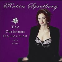 Robin Spielberg - The Christmas Collection: Solo Piano