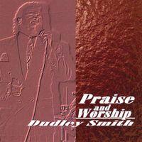 Dudley Smith - Praise & Worship