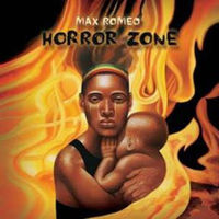 Max Romeo - Horror Zone