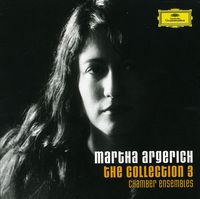 Martha Argerich - Collection 3: Chamber Ensembles