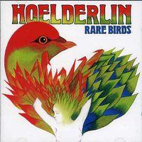 Hoelderlin - Rare Birds [Import]