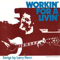 Larry Penn - Workin' For A Livin'