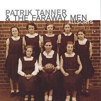 Patrik Tanner & Faraway Men - Allsorts