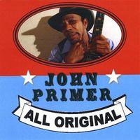 John Primer - All Original